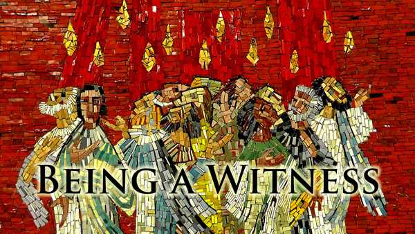 Being A Witness - The Mission of the Church